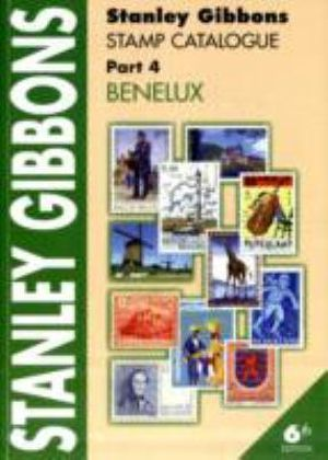 Stanley Gibbons Catalogues STANLEY GIBBONS STAMP CATALOGUE Pt4 BENELUX 6th Ed